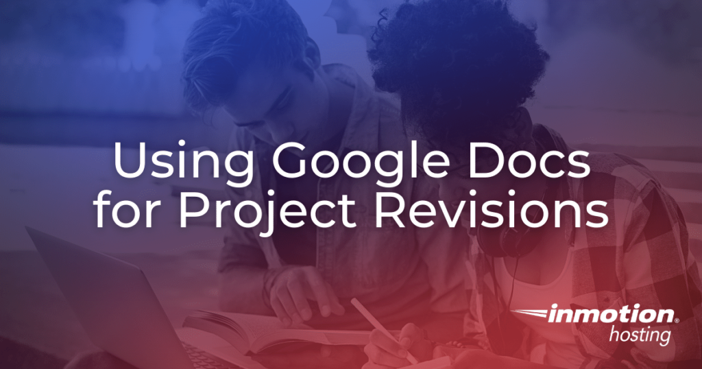 Using Google Docs for Project Revisions