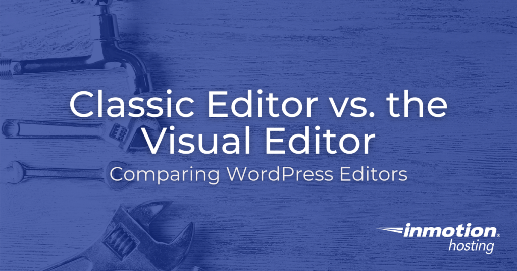 Comparing the WordPress classic editor to the visual editor