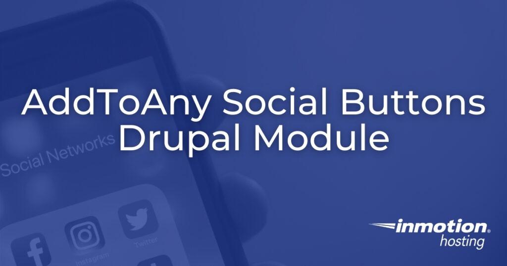 AddToAny Social Buttons Drupal Module