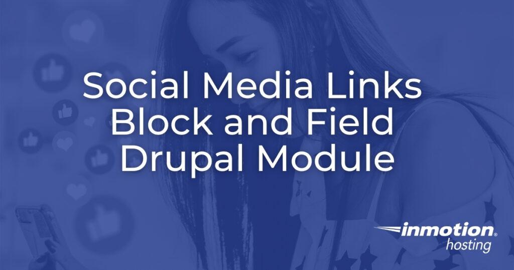 Social Media Links Block and Field Drupal Module