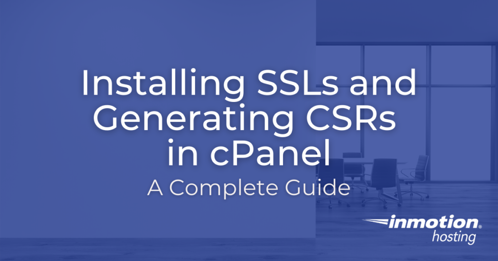 Title Image Installing SSLs and Generating CSRs in cPanel