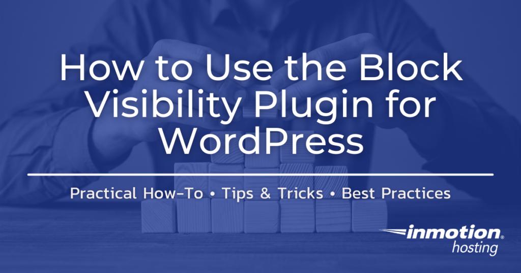 Block Visibility Plugin for WordPress - title image