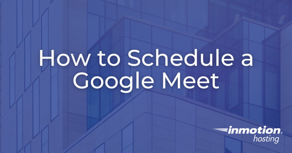 Learn How to Schedule a Google Meet