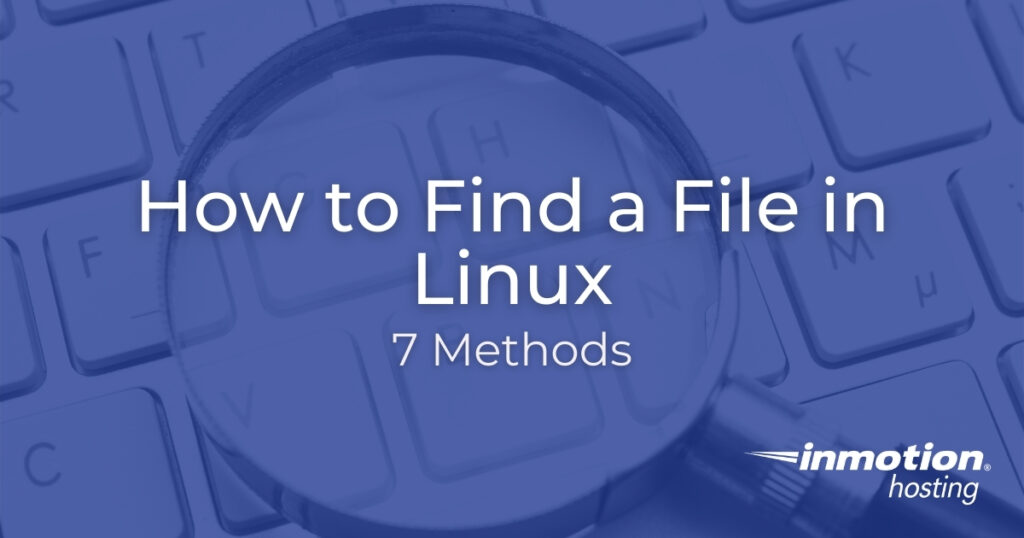 How to Find a File in Linux (7 Methods)