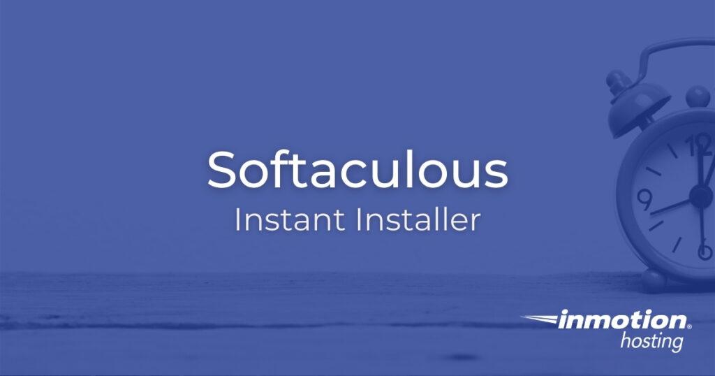 Softaculous Instant Installer