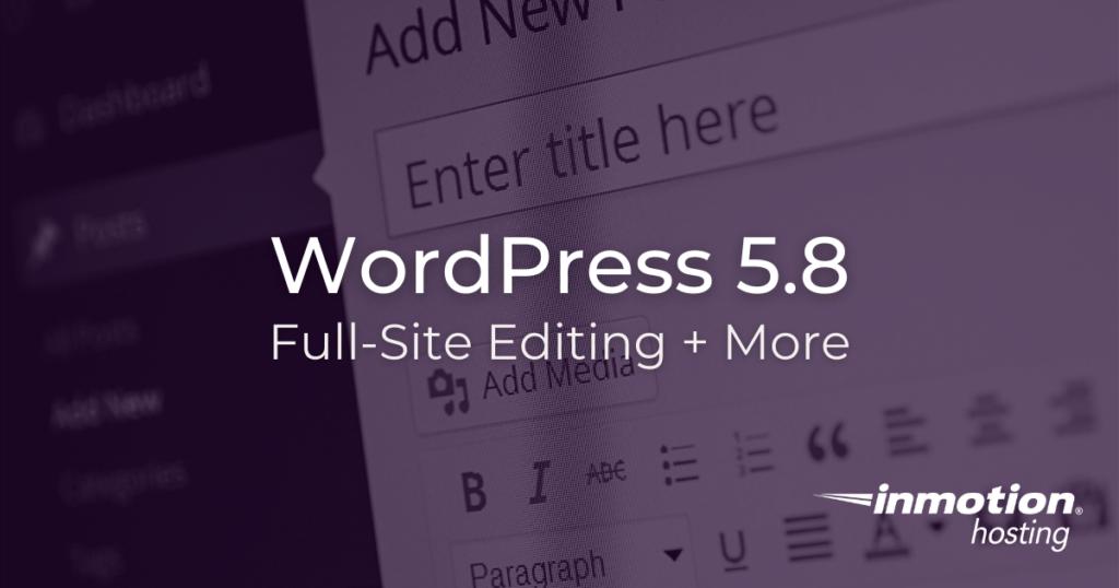 WordPress 5.8: Full-Site Editing and More