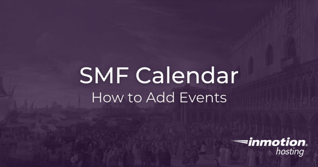 How to Add Events to the SMF Calendar