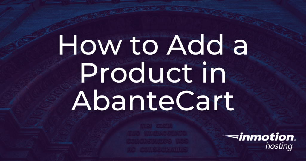 Learn How to Add a Product in AbanteCart