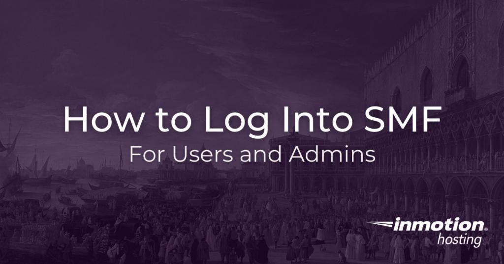How to log into SMF