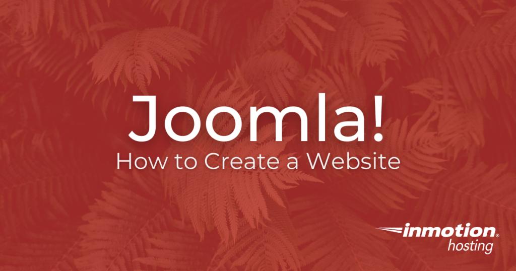 Learn How to Create a Website Using Joomla