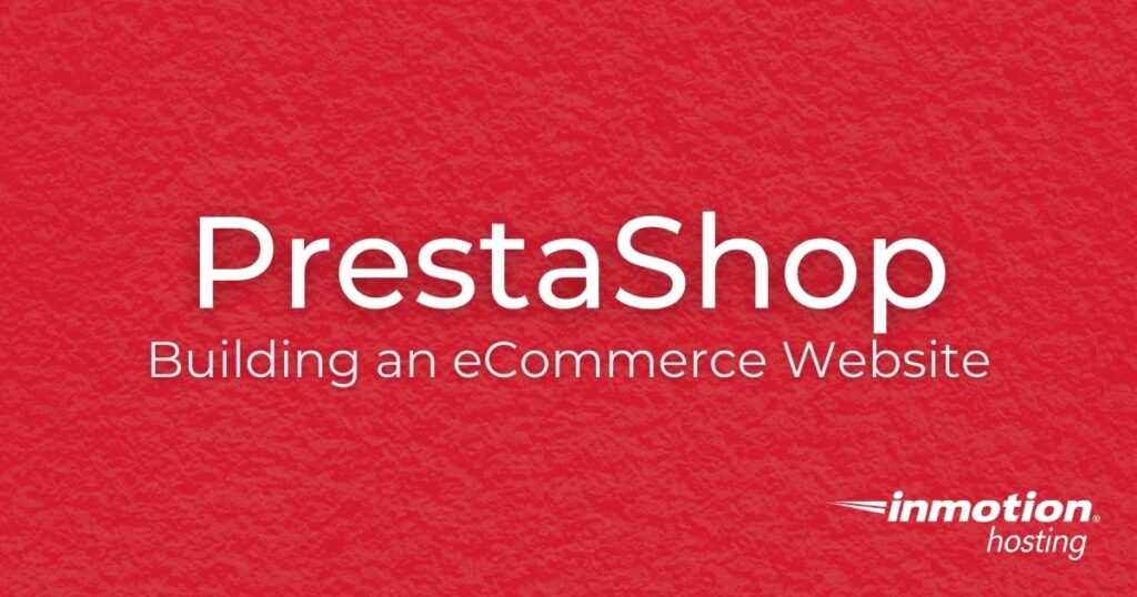 PrestaShop - Learn how to build an online store