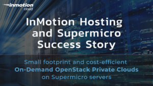SuperMicro and InMotionHosting 1