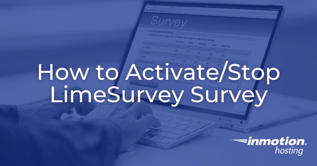 How to Activate/Stop LimeSurvey Survey