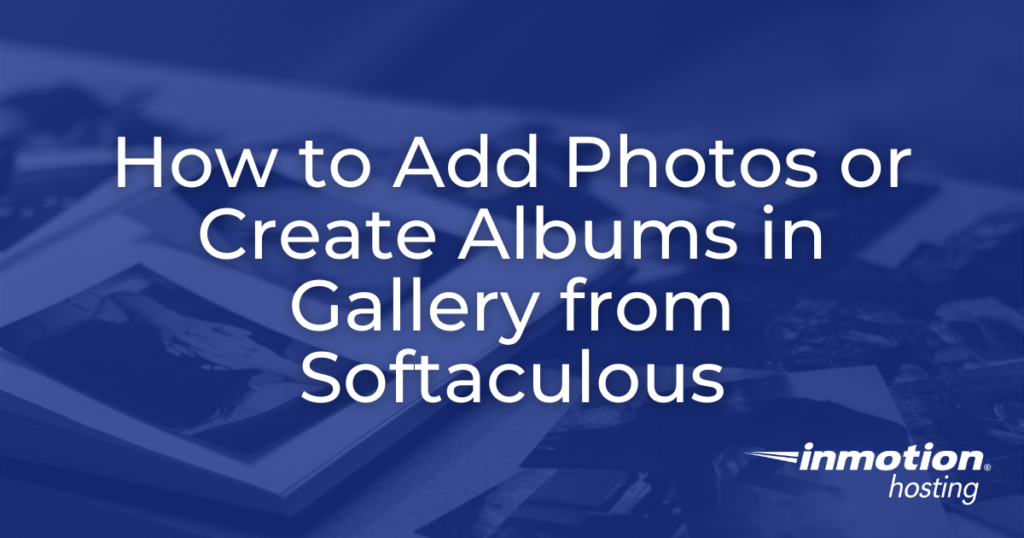 Adding Photos or Creating albums in Gallery -header image