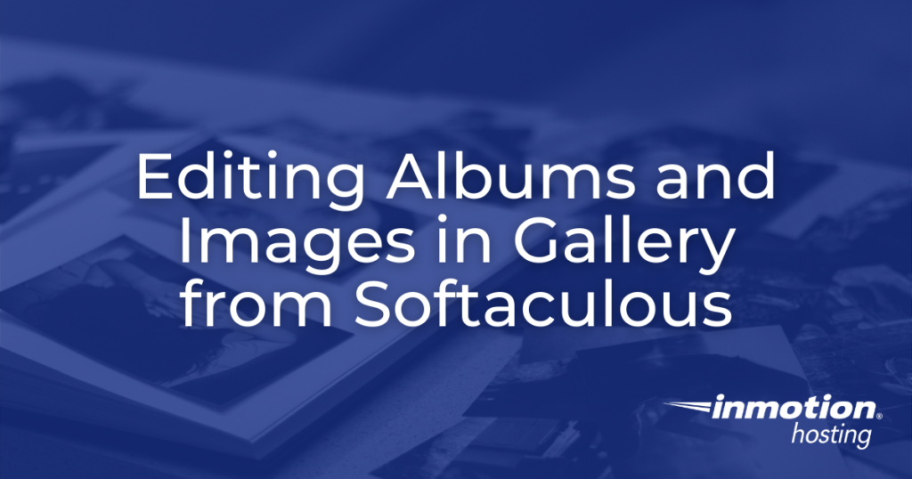 Editing Albums and Images - header image