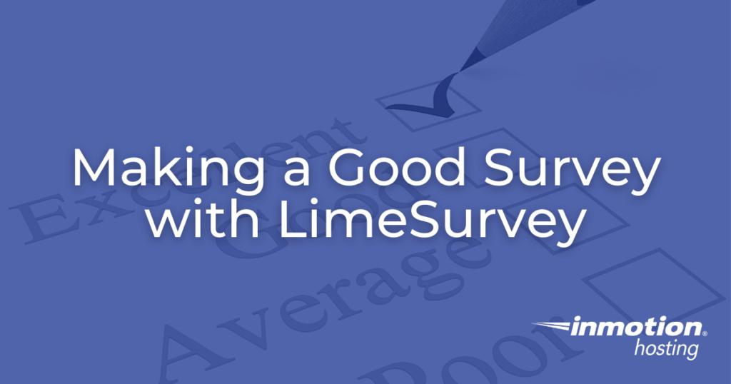 Making a Good Survey with LimeSurvey