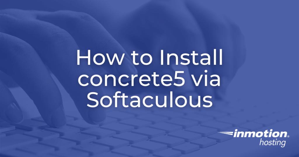 install concrete5 via softaculous hero image