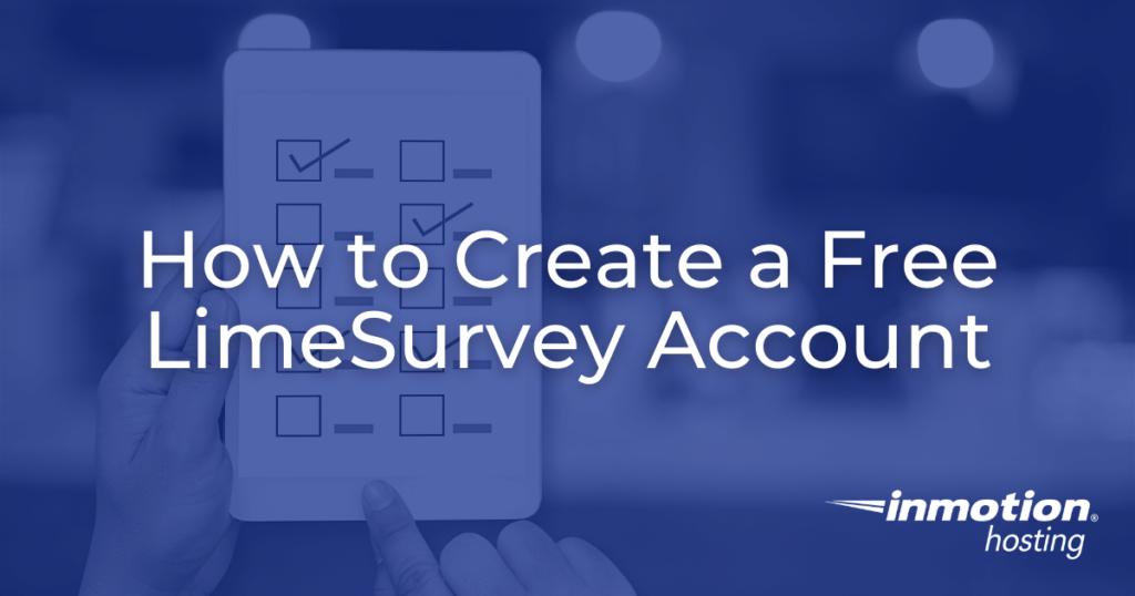 How to Create a Free LimeSurvey Account