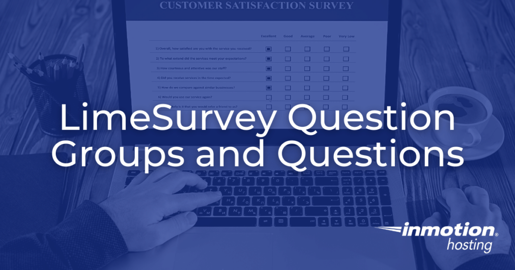 LimeSurvey Question Groups and Questions