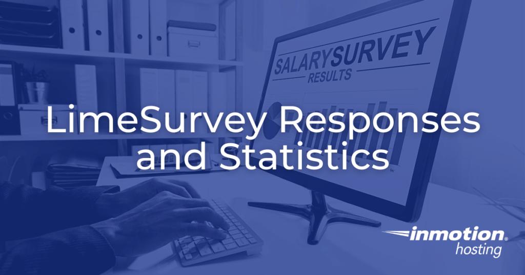 LimeSurvey Responses and Statistics