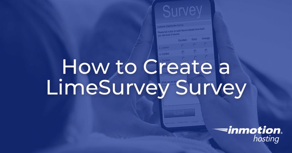How to Create a LimeSurvey Survey