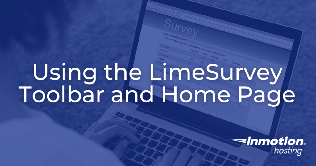 Using the LimeSurvey Toolbar and Home Page