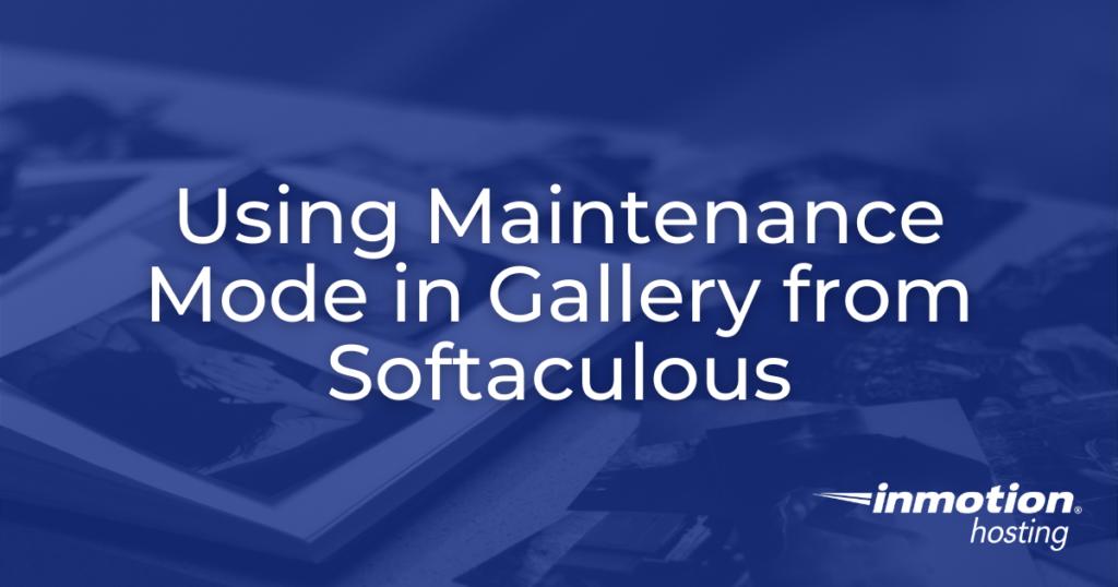Using Maintenance Mode in Gallery - header image