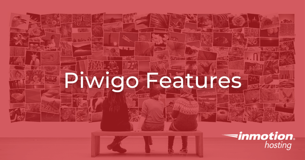In this article we will cover the Piwigo features that make it a good choice for any photo gallery.