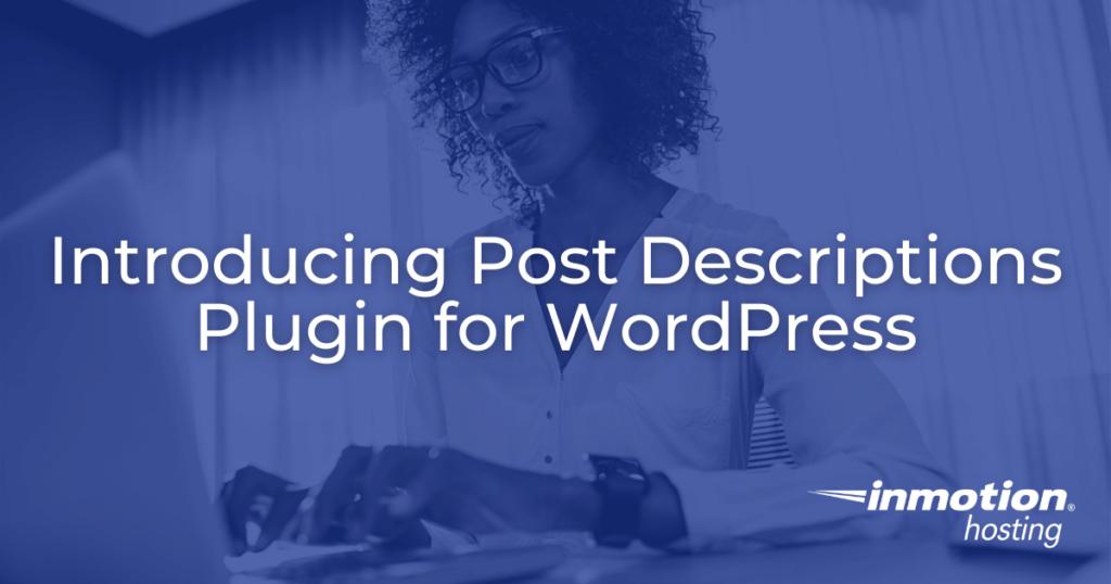 Introducing Post Descriptions Plugin for WordPress