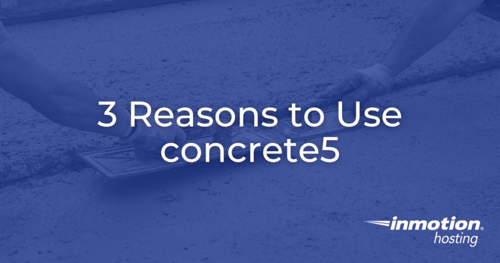 reasons to use concrete5 hero image