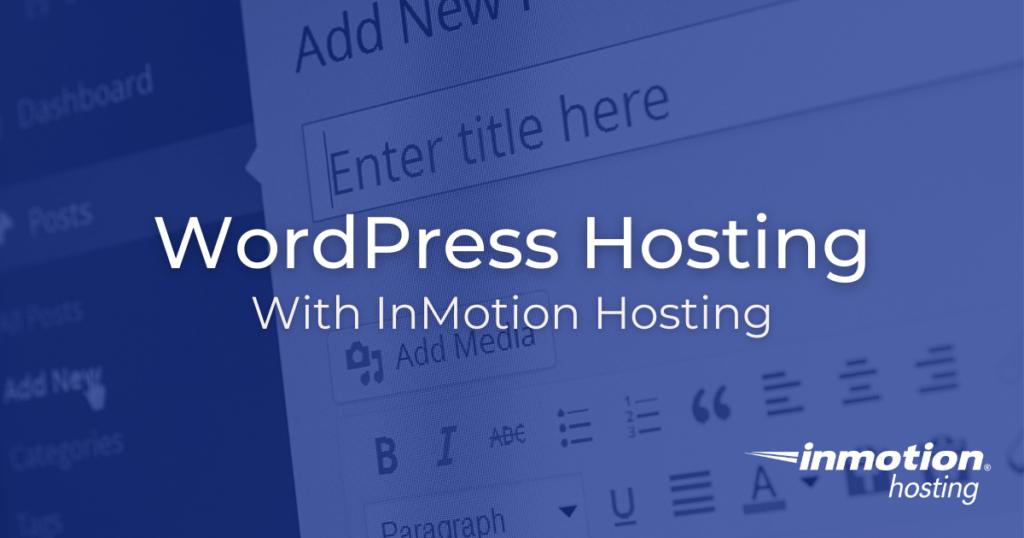 WordPress Hosting With InMotion Hosting