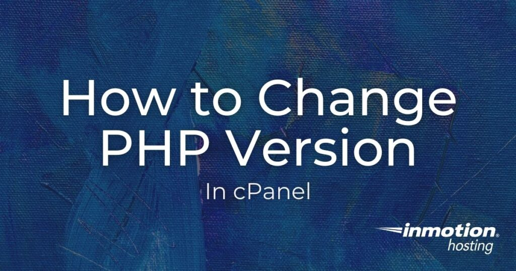Learn How to Change PHP Version in cPanel