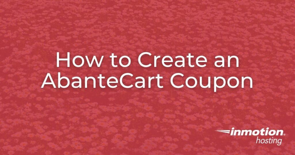 Learn How to Create an AbanteCart Coupons