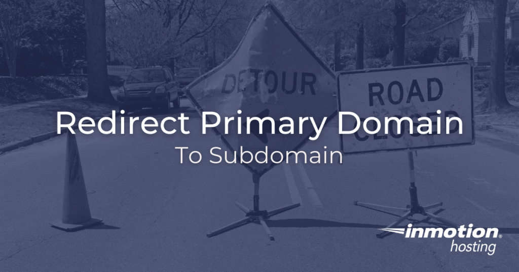 How to Redirect Your Primary Domain to a Subdirectory