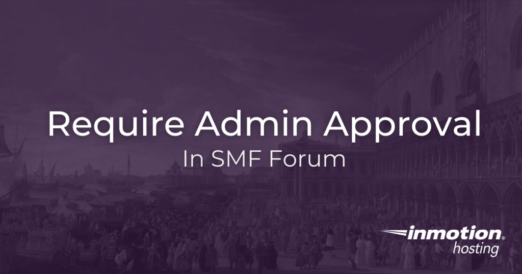 Require admin approval in SMF
