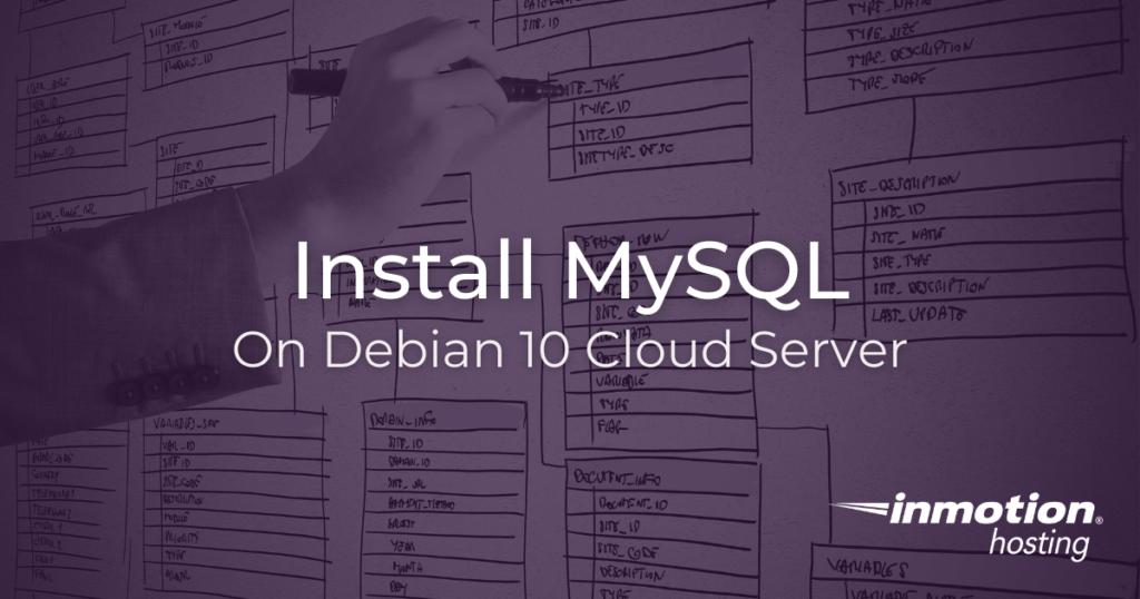 Install MySQL on Debian 10 Cloud Server
