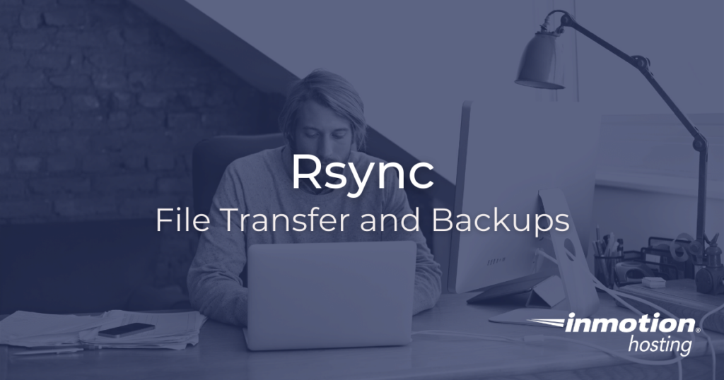 How to Transfer and Backup Files With Rsync