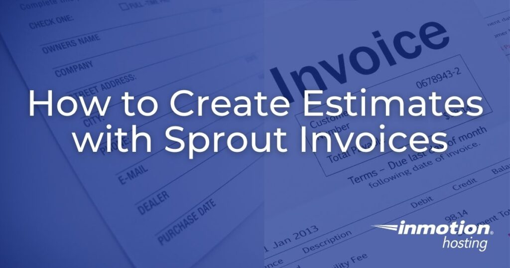 How to Create Estimates with Sprout Invoices - header image