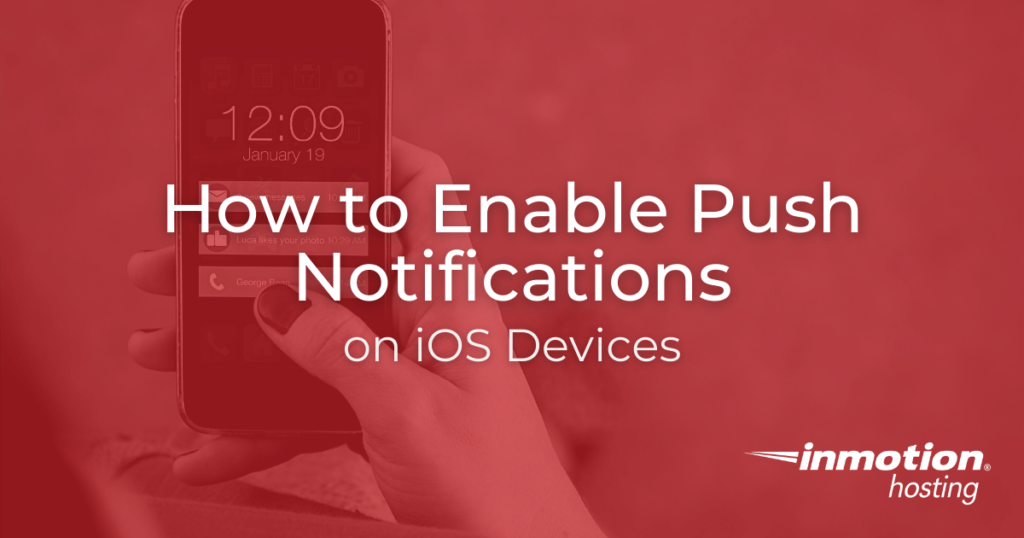 How to Enable Push Notifications on iOS Devices