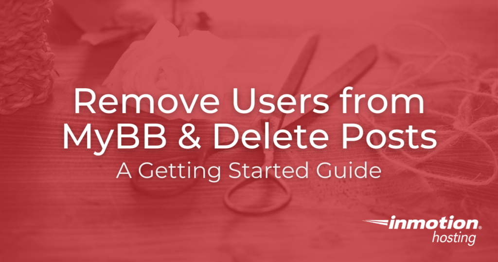 Remove Users from MyBB & Delete Posts Title Image