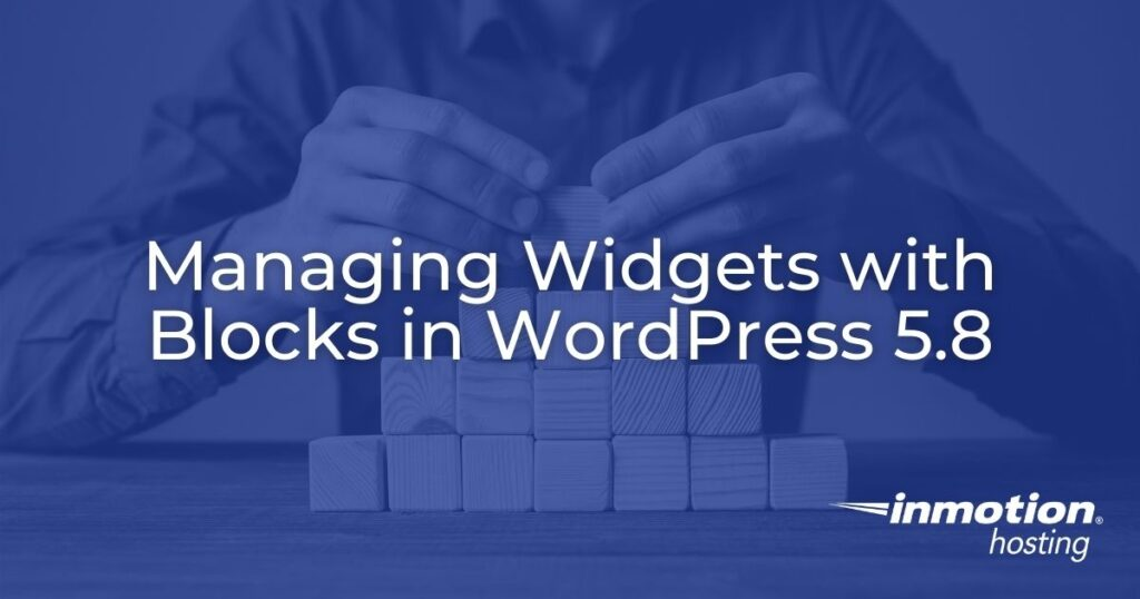 Managing Widgets with Blocks in WordPress 5.8 - header image