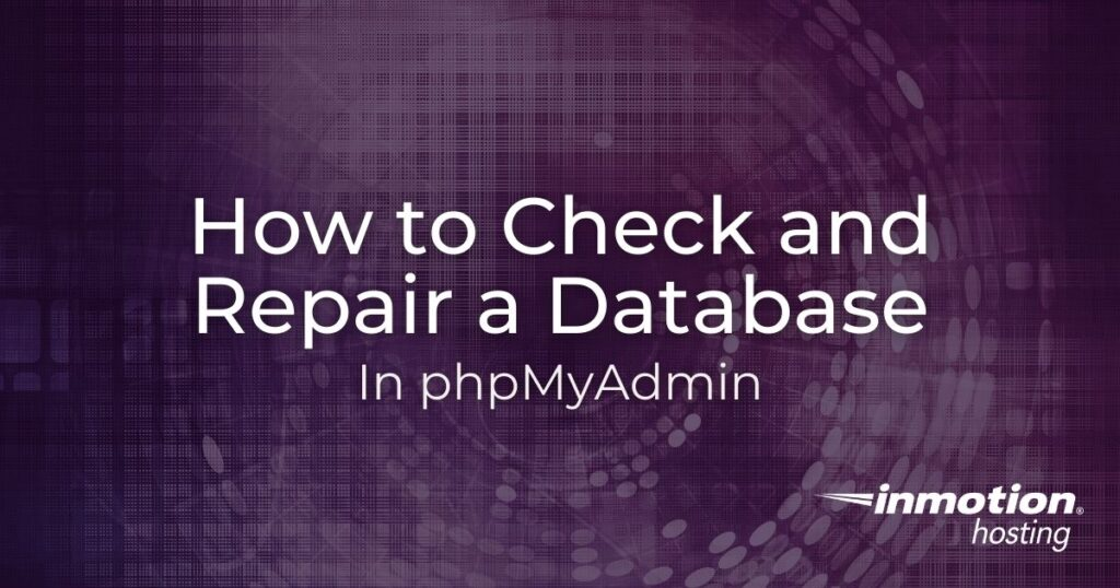 Learn how to check and repair a database in phpMyAdmin