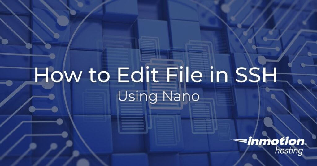Learn How to Edit File in SSH Using Nano