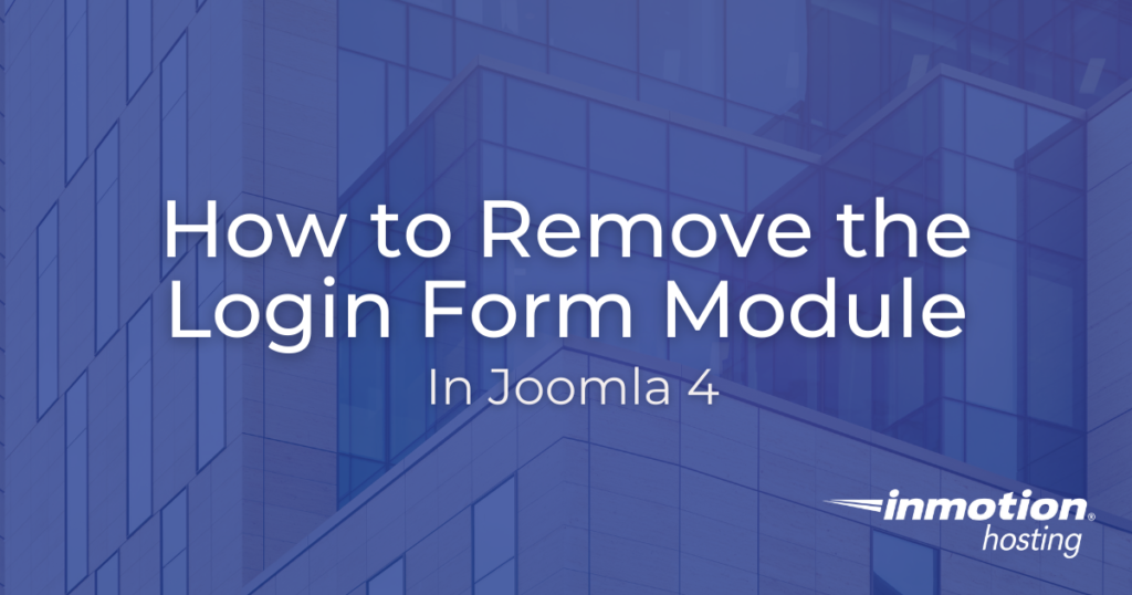 Learn How to Remove the Login Form Module in Joomla 4
