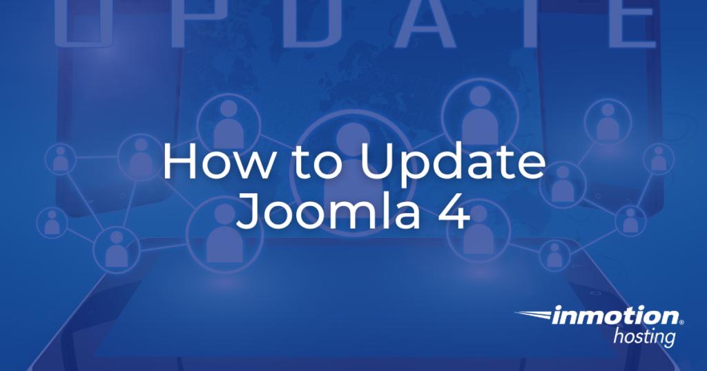 Learn How to Update Joomla 4