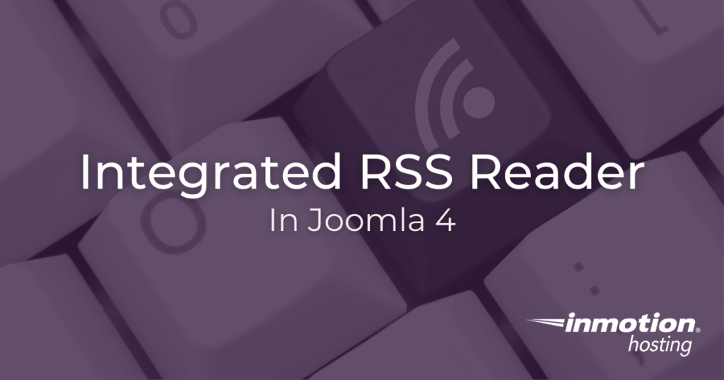 Integrated RSS feed reader in Joomla 4