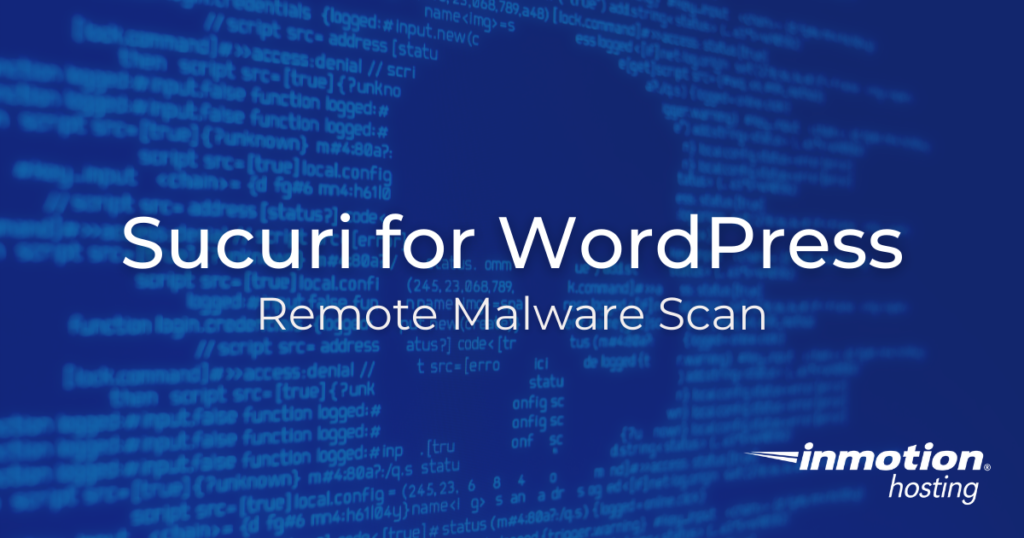 Learn How to Perform a Remote Malware Scan of Your WordPress Site