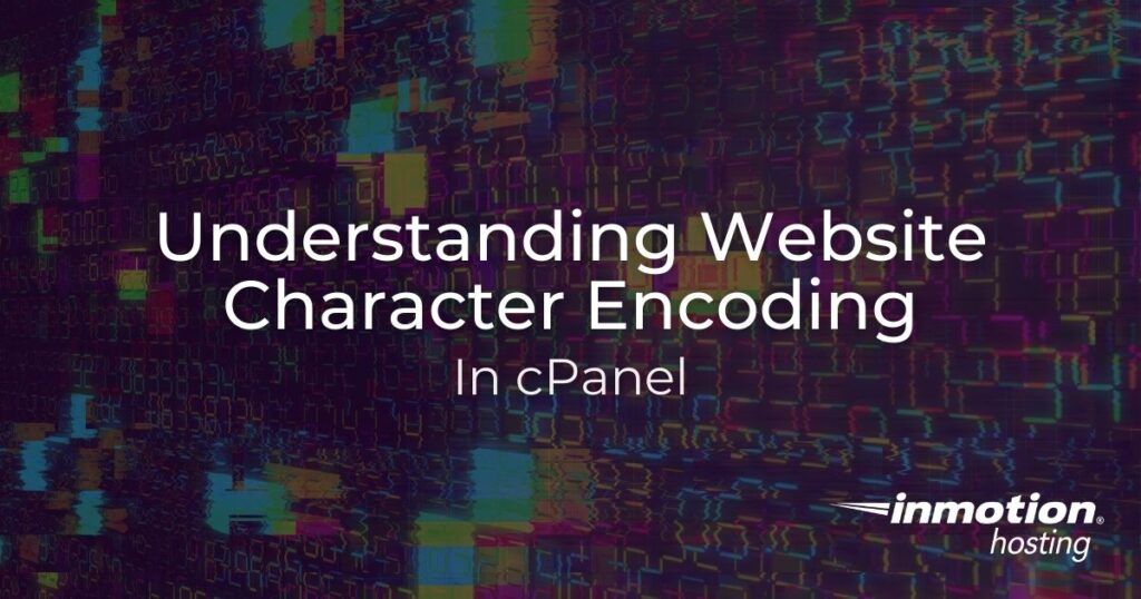 Understanding Website Character Encoding in cPanel