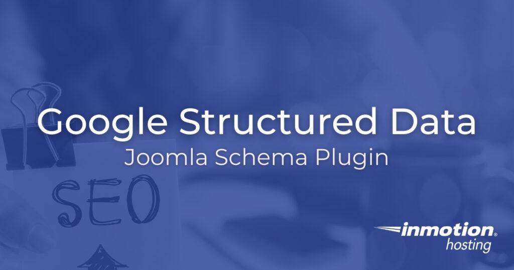 Google Structured Data Joomla Schema Plugin
