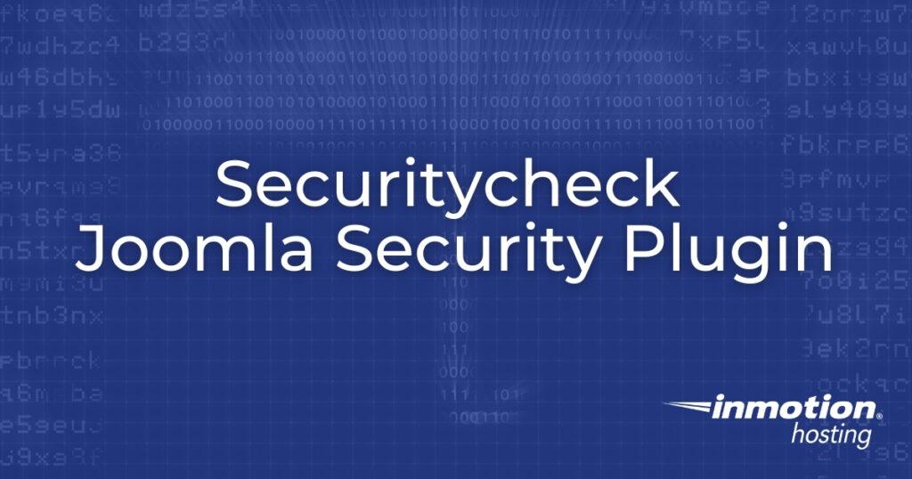 Securitycheck Joomla Security Plugin
